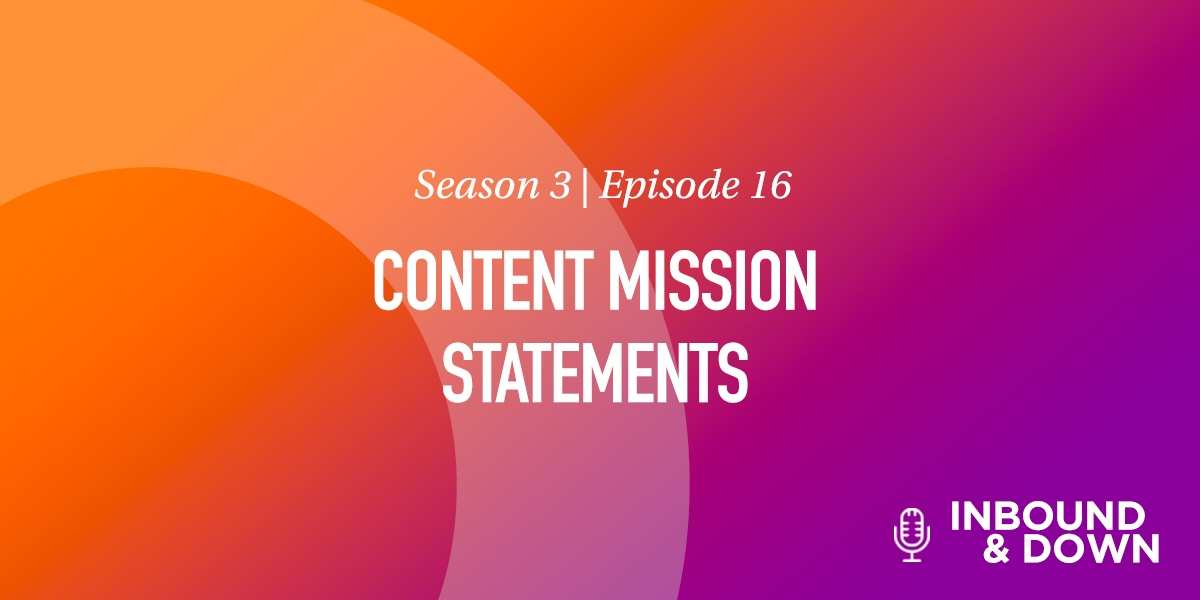White text that says Season 3 Episode 16: Content Mission Statements on an orange and purple gradient background