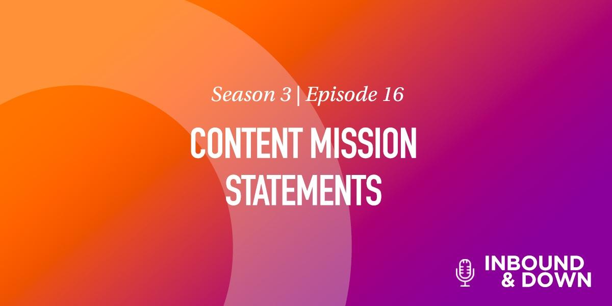 'Inbound & Down' S03 E16- Content Mission Statements