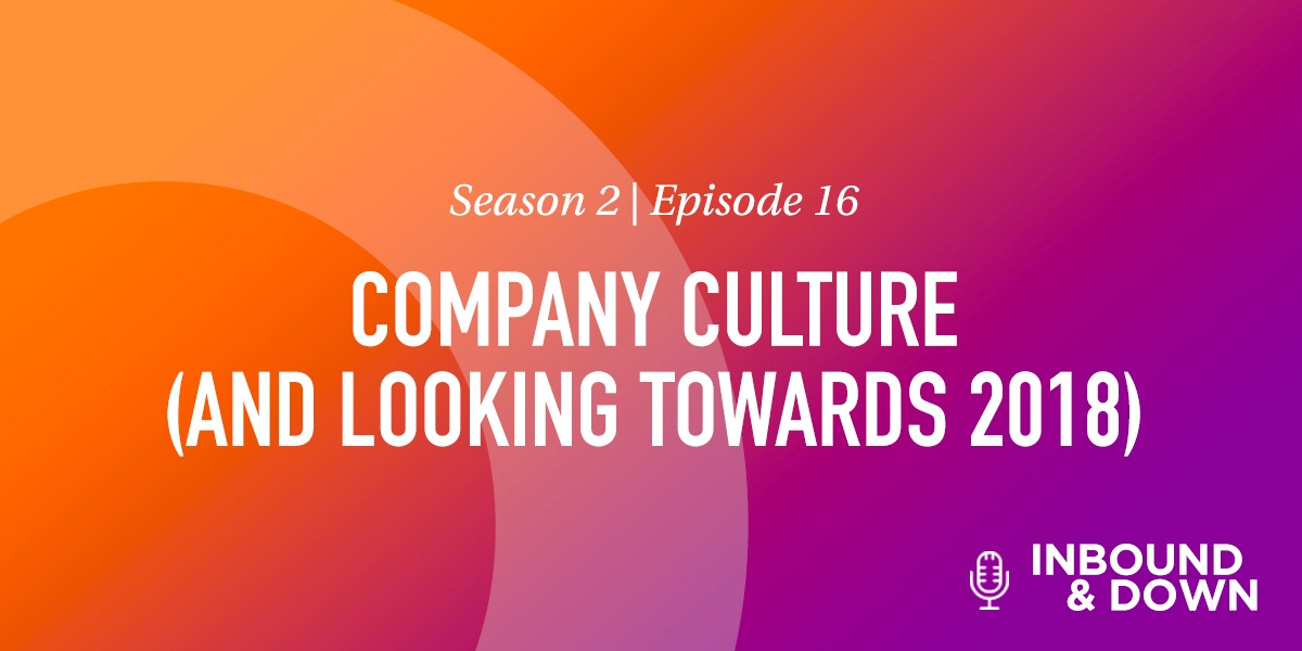 COMPANY CULTURE (AND LOOKING TOWARDS 2018)
