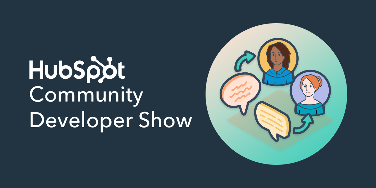 Graphic that says HubSpot Community Developer Show with illustration of people chatting