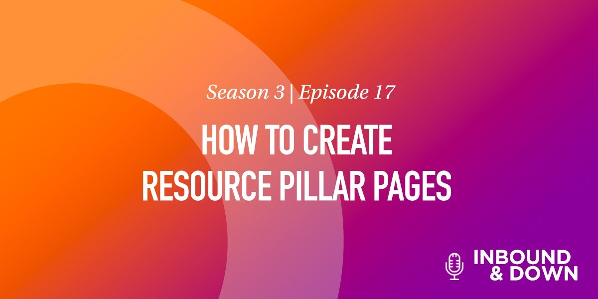 White text that says Season 3 Episode 17: How to Create Resource Pillar Pages on an orange and purple gradient background