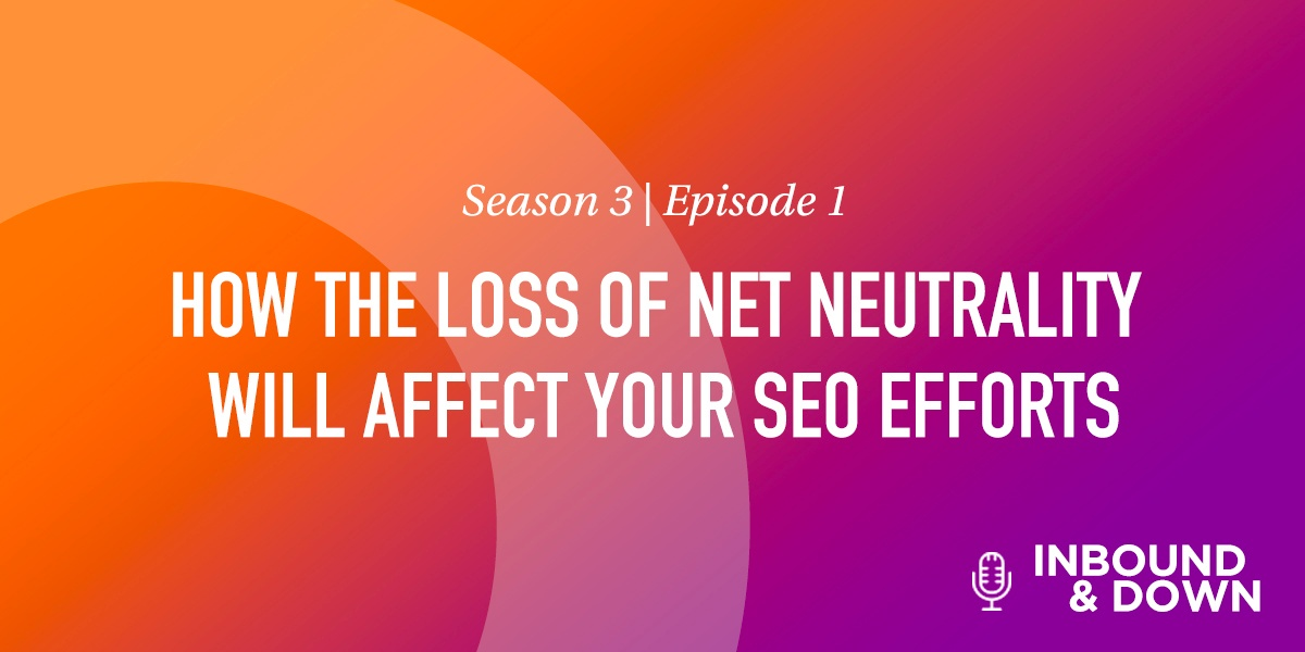 HOW-THE-LOSS-OF-NET-NEUTRALITY-WILL-AFFECT-YOUR-SEO-EFFORTS