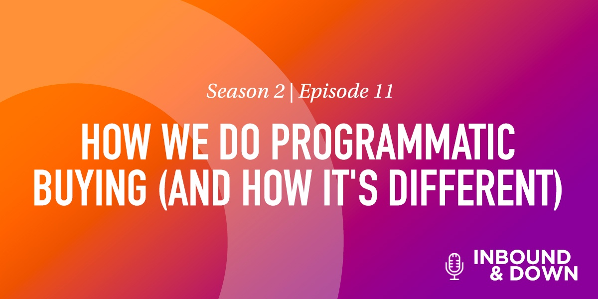 HOW WE DO PROGRAMMATIC BUYING (AND HOW IT'S DIFFERENT)