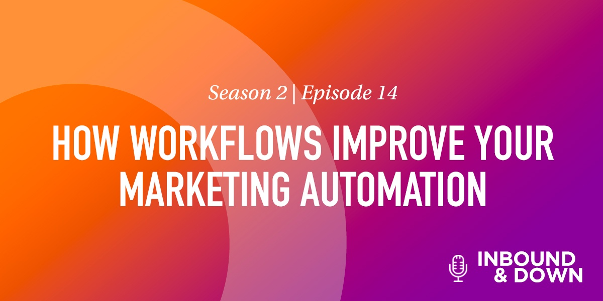 HOW WORKFLOWS IMPROVE YOUR MARKETING AUTOMATION