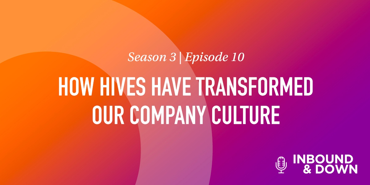 White text that says Season 3 Episode 10: How Hives Have Transformed Our Company Culture on an orange and purple gradient background