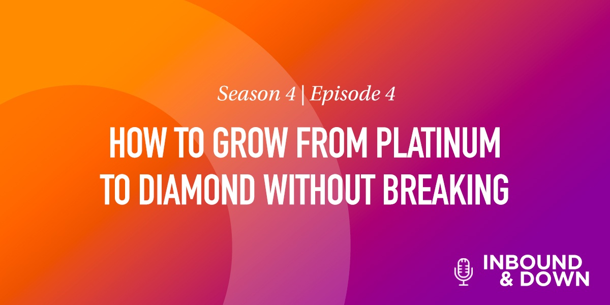 White text that says Season 4 Episode 4: How to Grow From Platinum to Diamond Without Breaking on an orange and purple gradient background