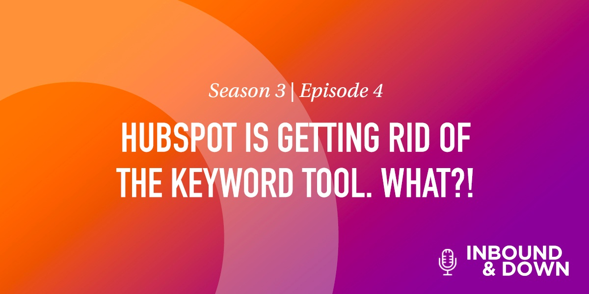 HubSpot-is-getting-rid-of-the-keyword-tool-what