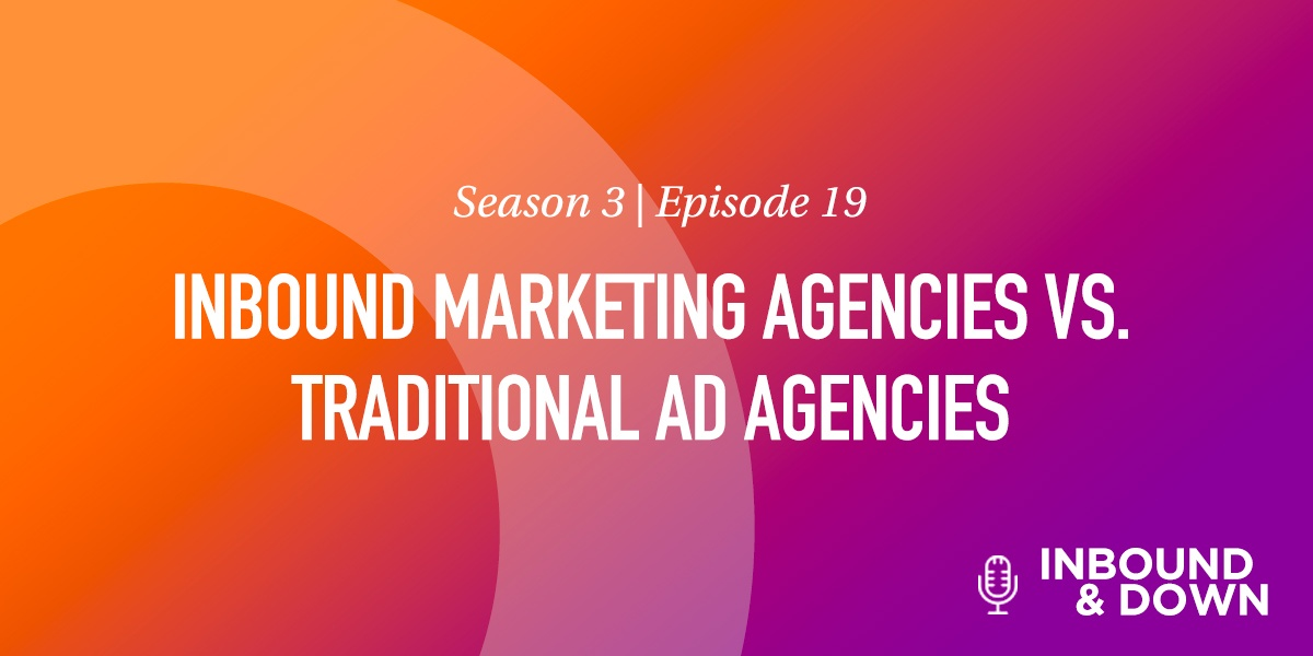 INBOUND MARKETING AGENCIES VS. TRADITIONAL AD AGENCIES