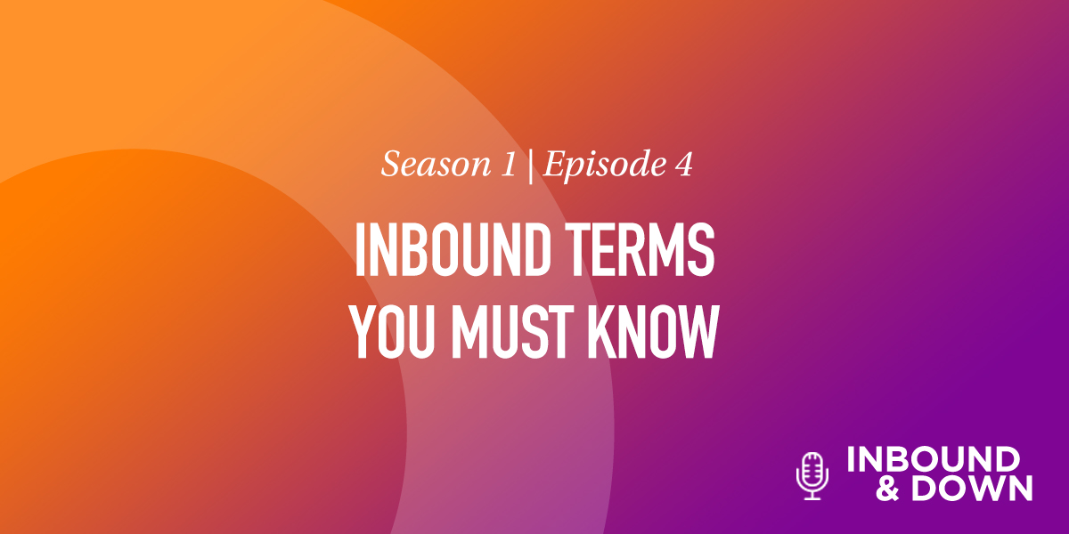 White text that says Season 1 Episode 4: Inbound Terms You Must Know on an orange and purple gradient background