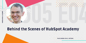 'Inbound & Down' Artwork from Season 5 Episode 4: Behind the Scenes of HubSpot Academy featuring Kyle Jepson. Artwork has title, photo of Kyle Jepson on a grey background with teal, orange, pink and purple accent shapes