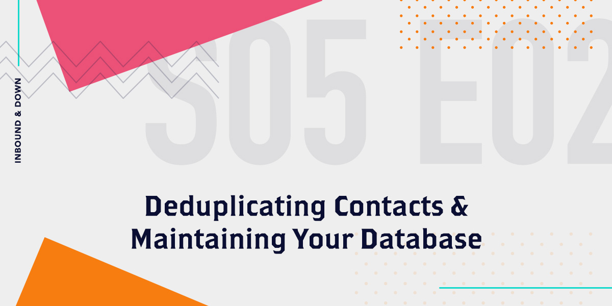 Deduplicating Contacts &  Maintaining Your Database