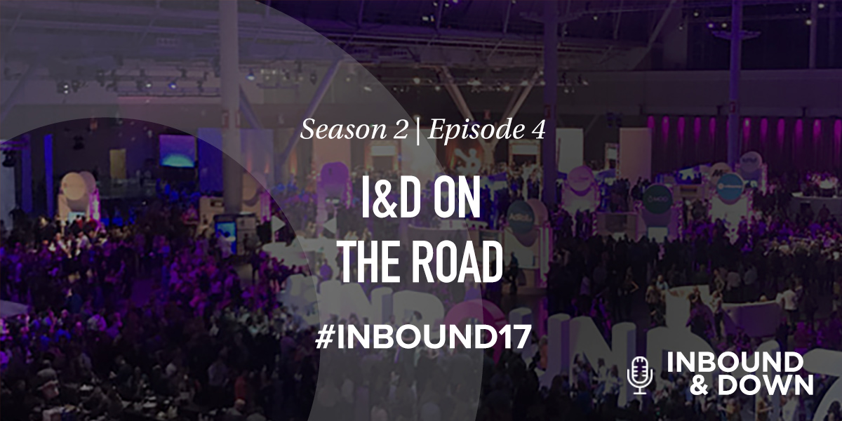 White text that says Season 2 Episode 4: I&D on the Road on a black translucent background over a photo of the INBOUND conference