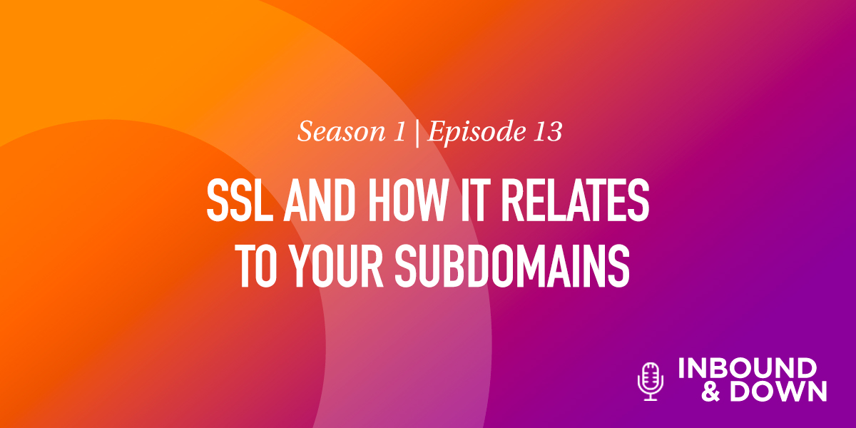 SSL and How it Relates to Your Subdomains
