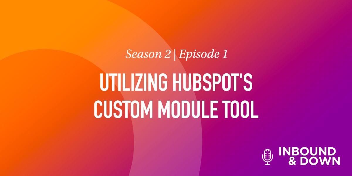Utilizing HubSpot's Custom Module Tool