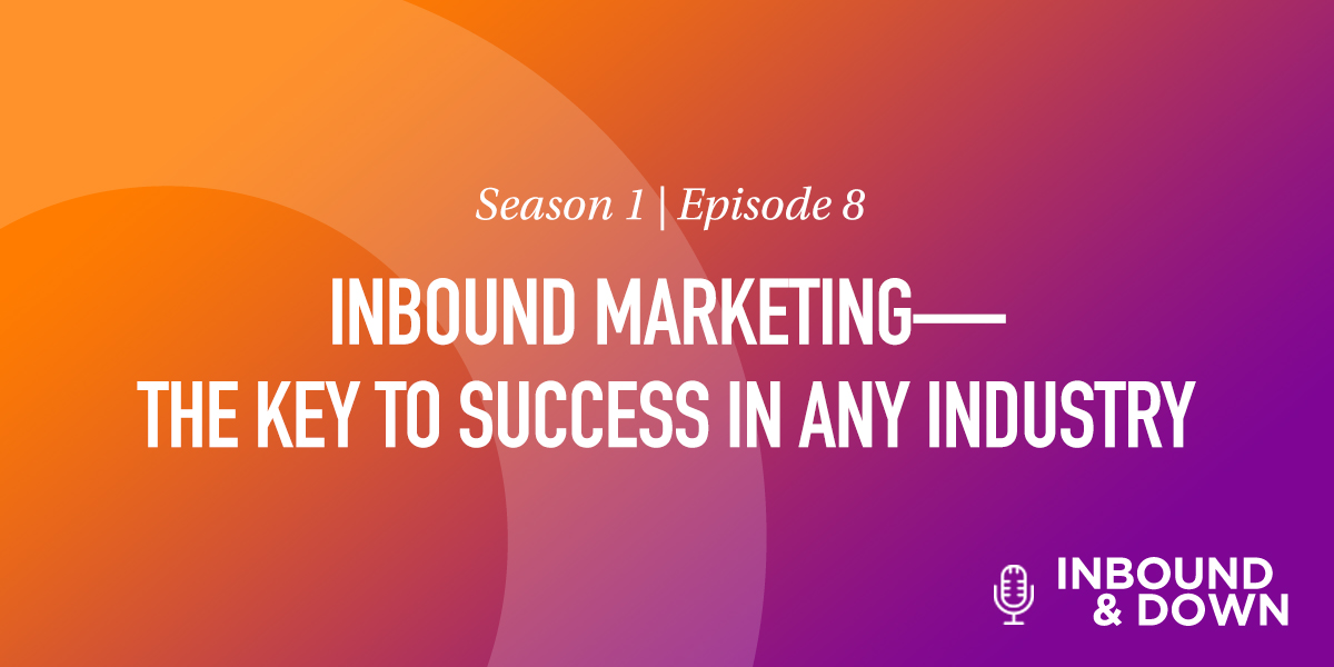 Inbound Marketing - The Key to Success in Any Industry