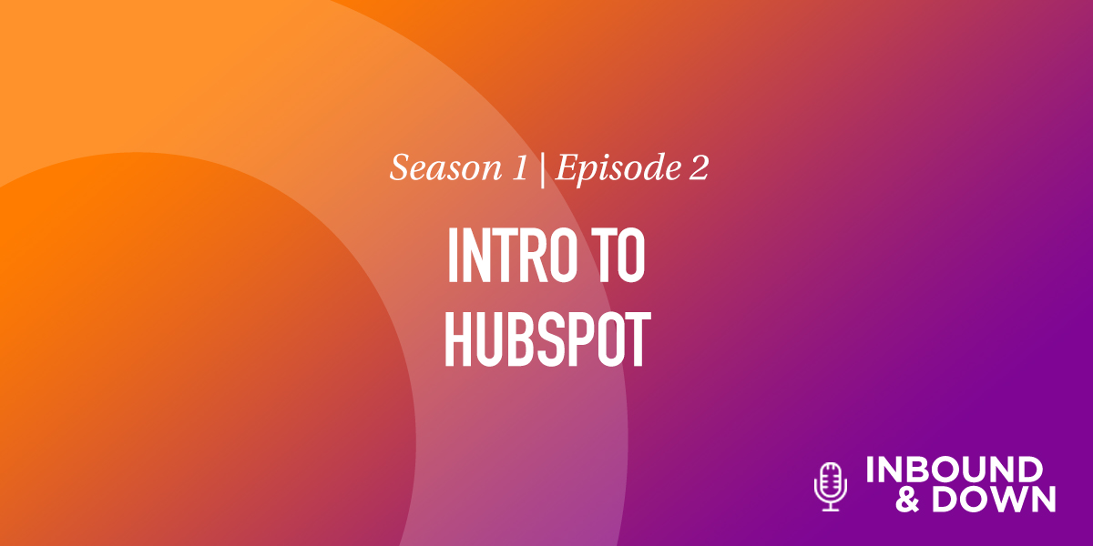 White text that says Season 1 Episode 2: Intro To HubSpot on an orange and purple gradient background