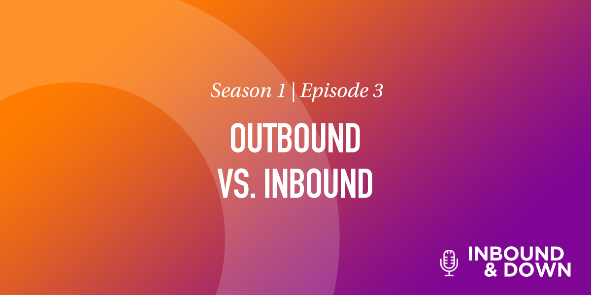 White text that says Season 1 Episode 3: Outbound Vs. Inbound on an orange and purple gradient background