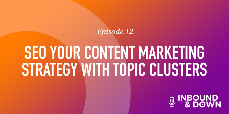SEO YOUR CONTENT MARKETING STRATEGY WITH TOPIC CLUSTERS