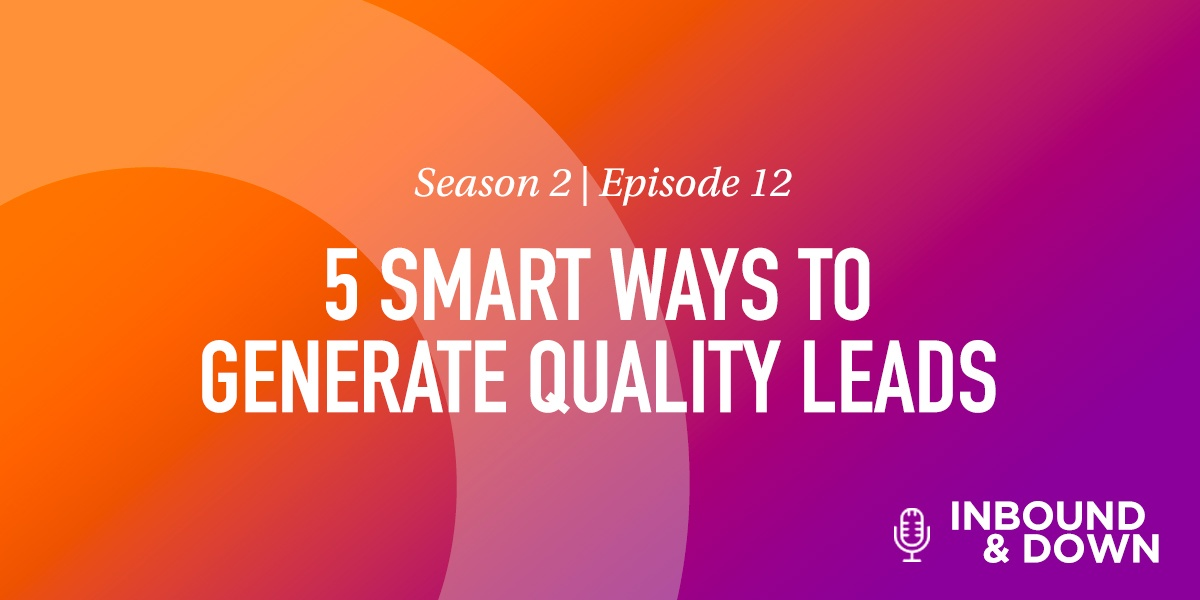 SMART WAYS TO GENERATE QUALITY LEADS