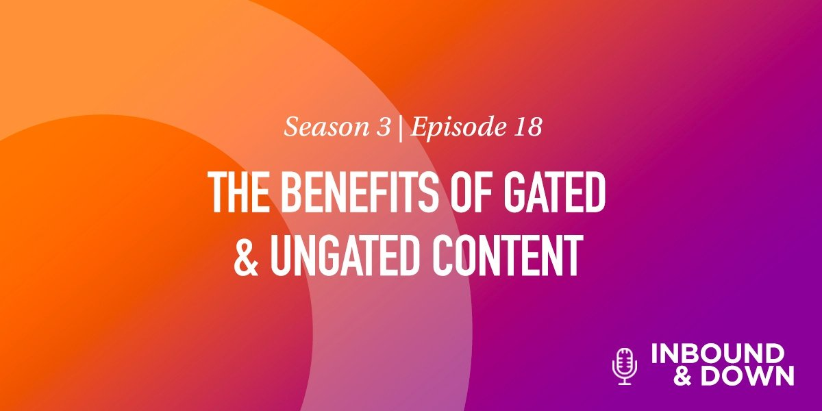 THE BENEFITS OF GATED & UNGATED CONTENT