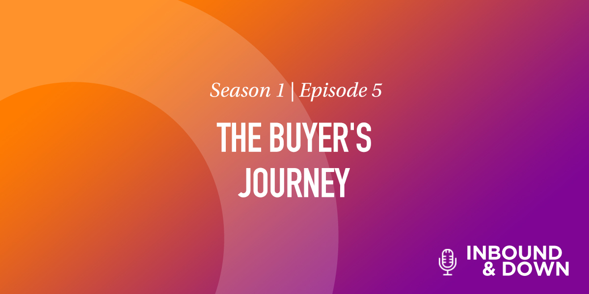 White text that says Season 1 Episode 5: The Buyer's Journey on an orange and purple gradient background