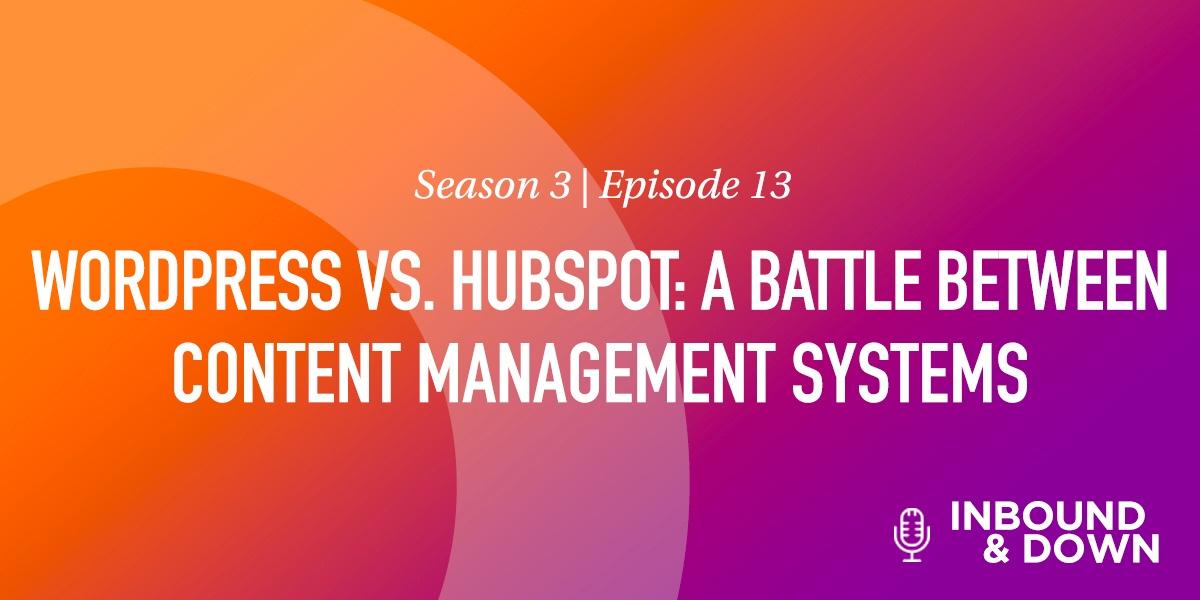 WORDPRESS VS. HUBSPOT- A BATTLE BETWEEN CONTENT MANAGEMENT SYSTEMS