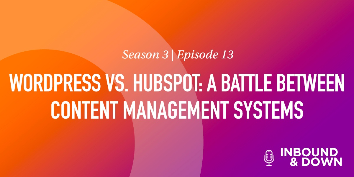 WORDPRESS VS. HUBSPOT- A BATTLE BETWEEN CONTENT MANAGEMENT SYSTEMS