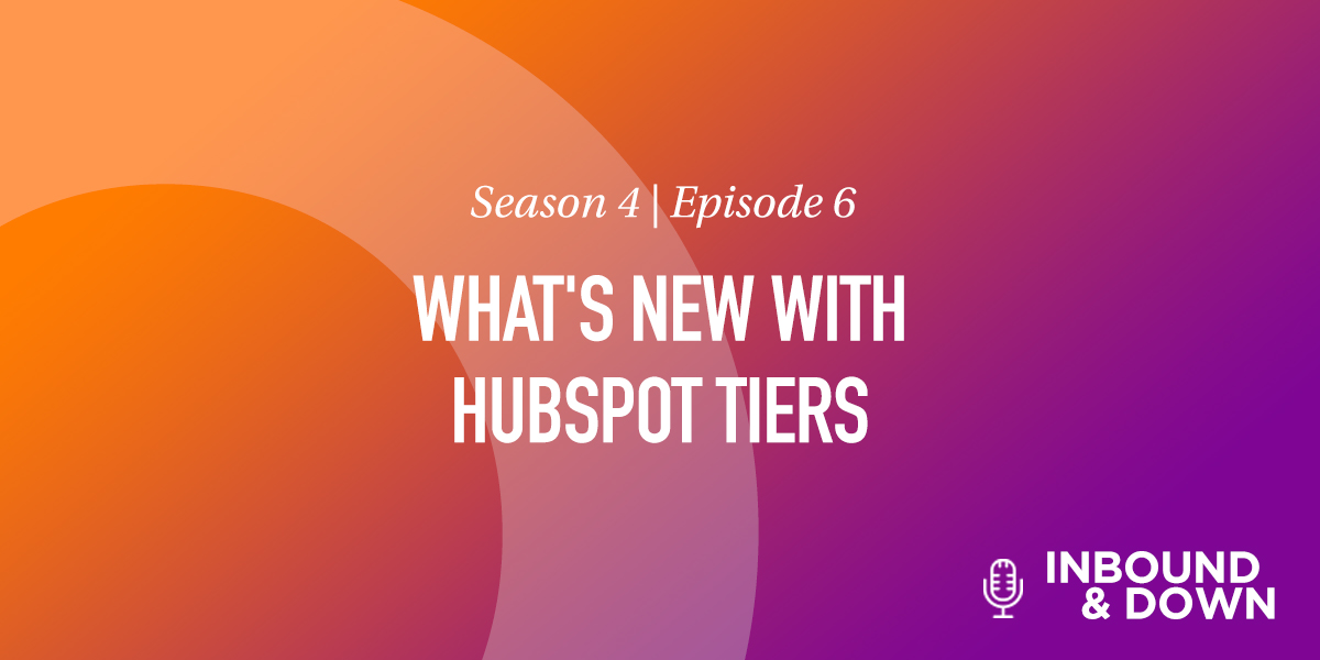 What's New With HubSpot Tiers