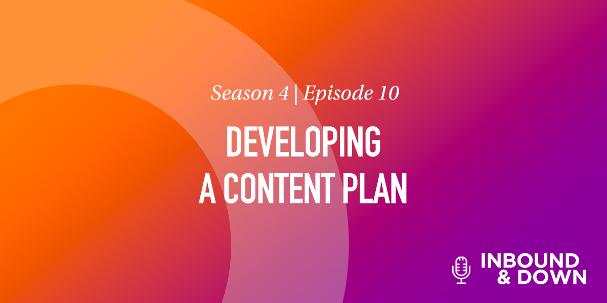 Season 4 Episode 10: Developing a Content Plan