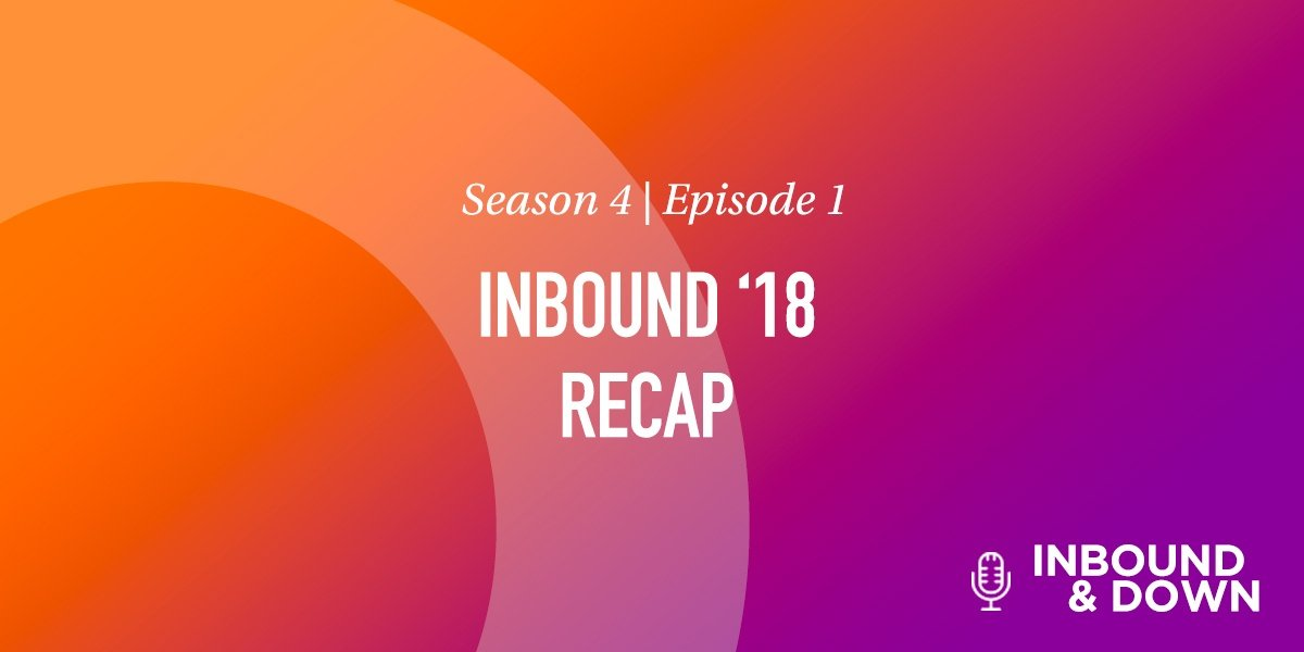 inbound-18-recap