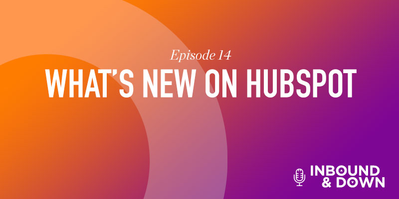 whats new on hubspot