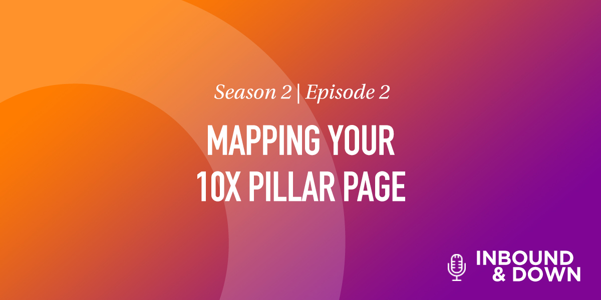 Mapping Your 10x Pillar Page