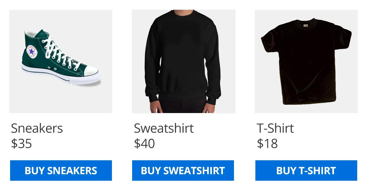 Ecommerce listing of three different products – sneakers, sweatshirt and t-shirt. Each has a button that describes what you're buying