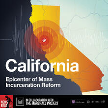 California: Epicenter of Mass Incarceration Reform