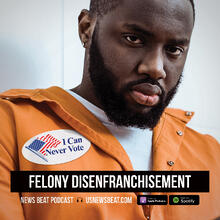 The Real Voter Fraud: Felony Disenfranchisement's Civil Death Sentence