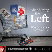 Abandoning the Left: Why Democrats Can't Save Us