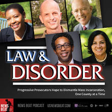 Law & Disorder: Progressive Prosecutors Hope to Dismantle Mass Incarceration, One County at a Time