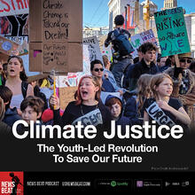 Climate Justice: The Youth-Led Revolution To Save Our Future