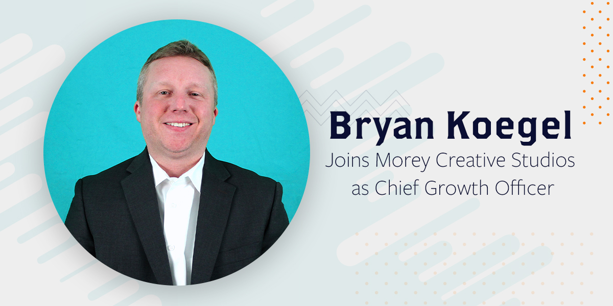 Bryan Koegel Joins Morey Creative Studios as Chief Growth Officer