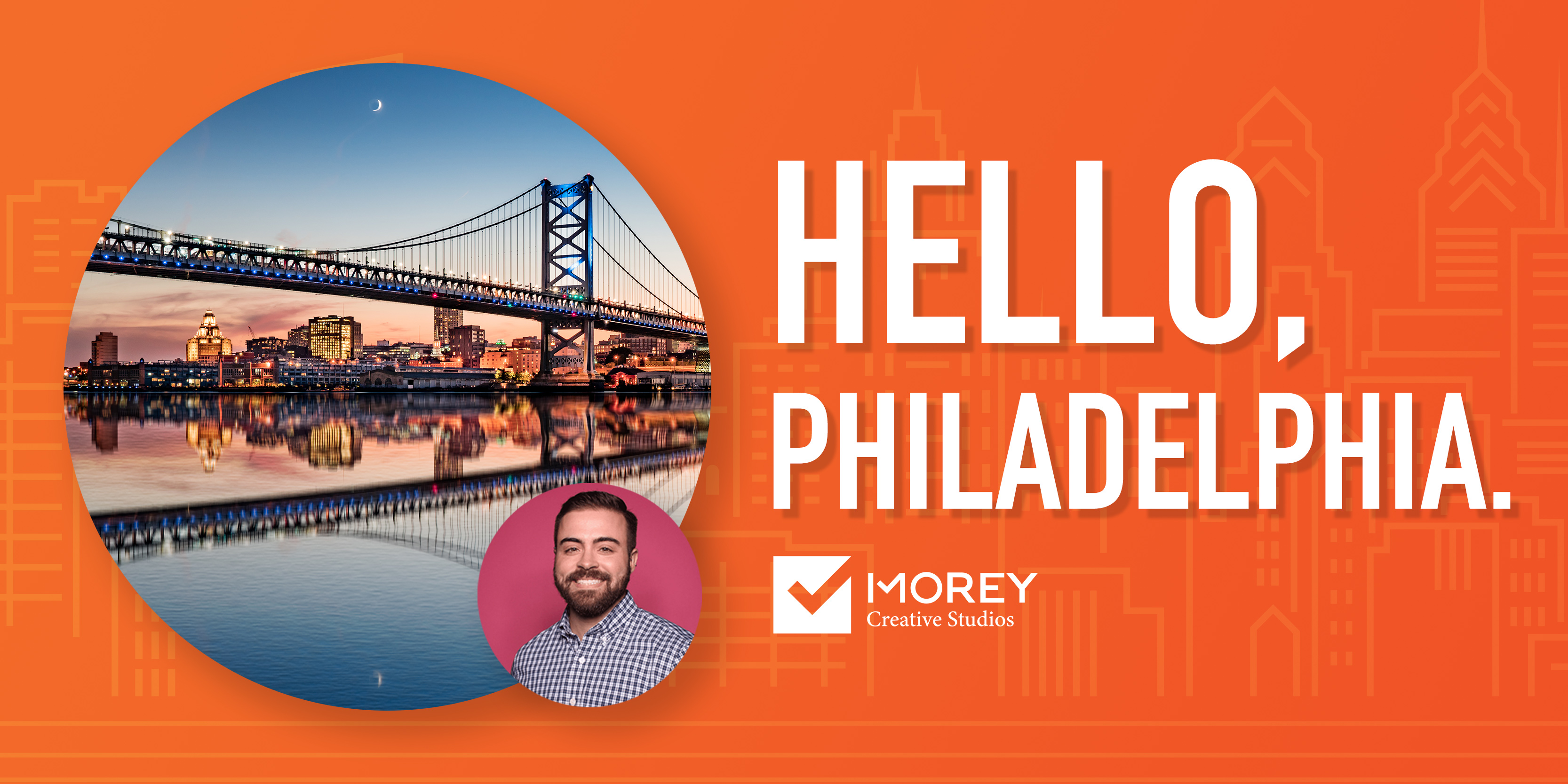 Hello, Philadelphia. Morey Creative Opens Philadelphia Office