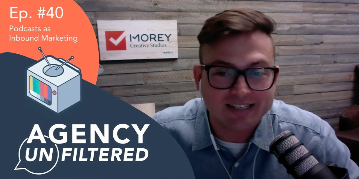 Morey Creative's Jon Sasala Appears on HubSpot's 'Agency Unfiltered' Podcast