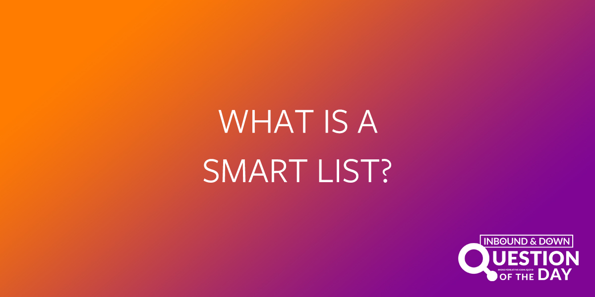 What is a smart list?